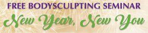 New Year New You 2018 BodySculpting Seminar