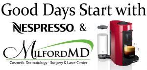 Good Days Start with MilfordMD & Nespresso