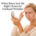 Dr. Richard E. Buckley explains when not to get Botox injections for forehead wrinkles